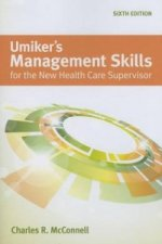Umiker's Management Skills for the New Health Care Superviso