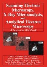 Scanning Electron Microscopy, X-Ray Microanalysis, and Analytical Electron Microscopy