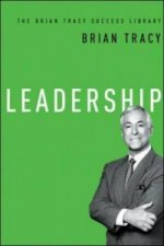 Leadership: The Brian Tracy Success Library
