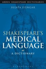 Shakespeare's Medical Language: A Dictionary