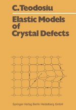 Elastic Models of Crystal Defects