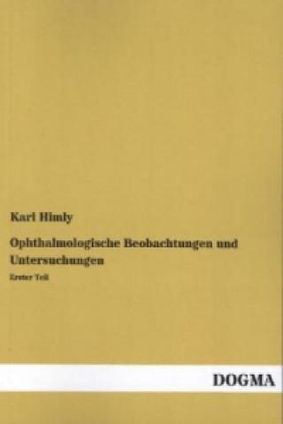 Ophthalmologische Beobachtungen und Untersuchungen. Tl.1