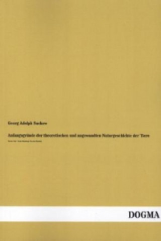 Anfangsgründe der theoretischen und angewandten Naturgeschichte der Tiere. Tl.4/1