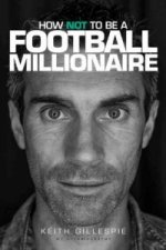 How Not to be a Football Millionaire Keith Gillespie My Auto