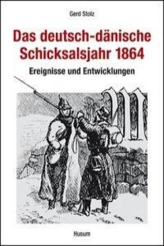 Das deutsch-dänische Schicksalsjahr 1864