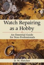 Watch Repairing as a Hobby
