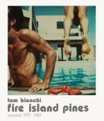 Tom Bianchi: Fire Island Pines