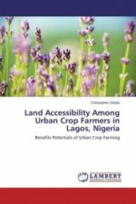 Land Accessibility Among Urban Crop Farmers in Lagos, Nigeria
