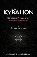 Kybalion - Hermetic Philosophy - Revised and Updated Edition