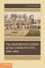 The Defortification of the German City, 1689–1866