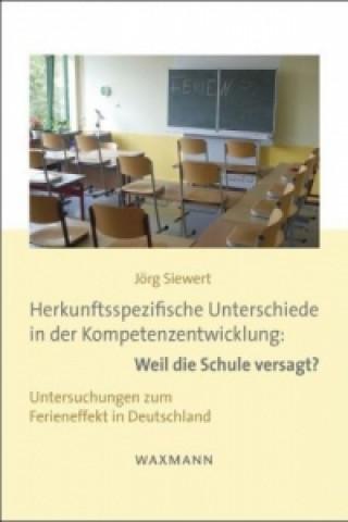 Herkunftsspezifische Unterschiede in der Kompetenzentwicklung: Weil die Schule versagt?