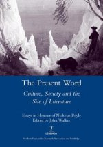 Present Word. Culture, Society and the Site of Literature
