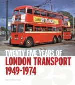 Twenty-five Years of London Transport: 1949-1974