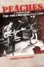 Peaches: a Chronicle of The Stranglers, 1974-1990