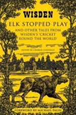 Elk Stopped Play and Other Tales from Wisden's Cricket Round