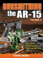 Gunsmithing the AR-15 Volume 2
