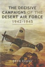 Decisive Campaigns of the Desert Air Force 1942 - 1945