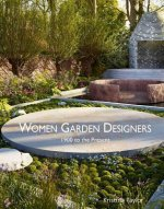 Women Garden Designers: From 1900 to the Present