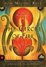 Circle of Fire: Inspiration and Guided Meditations for Living in Love and Happiness
