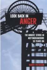 Look Back in Anger: The Miners' Strike in Nottinghamshire 30