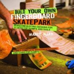 Build Your Own Fingerboard Skatepark