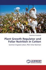 Plant Growth Regulator and Foliar Nutrition in Cotton