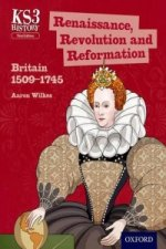 Key Stage 3 History by Aaron Wilkes: Renaissance, Revolution