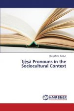 I je s a Pronouns in the Sociocultural Context