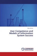 User Competence and Models of Information System Success