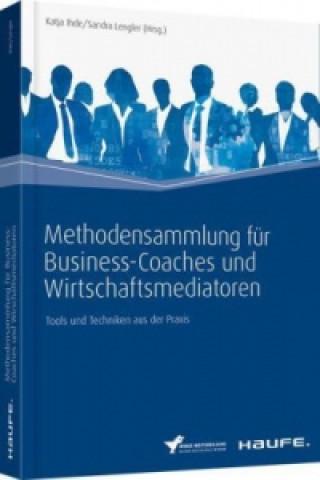 Methodensammlung für Business-Coaches und Wirtschaftsmediatoren