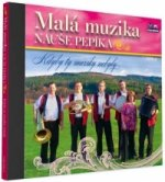Malá muzika Nauše Pepíka - Kdyby ty muziky nebyly - 1 CD