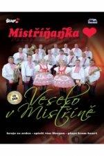 Mistříňanka - Veselo v Mistříně - CD+DVD
