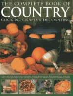 Complete Book of Country Cooking, Crafts & Decorating