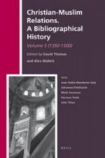 Christian-Muslim Relations. A Bibliographical History.