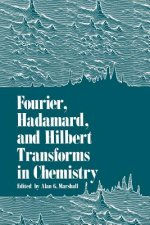 Fourier, Hadamard, and Hilbert Transforms in Chemistry, 1