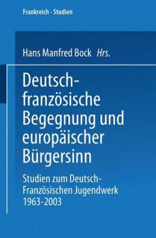 Deutsch-Franzoesische Begegnung Und Europaischer Burgersinn