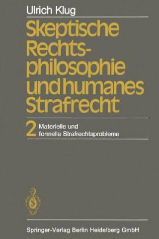 Skeptische Rechtsphilosophie Und Humanes Strafrecht