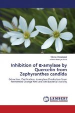Inhibition of -amylase by Quercetin from Zephyranthes candida