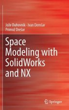 Space Modeling with SolidWorks and NX