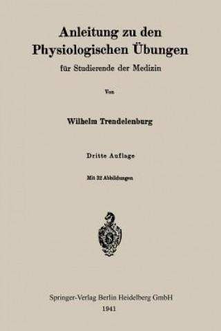 Anleitung Zu Den Physiologischen UEbungen Fur Studierende Der Medizin