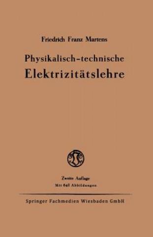Physikalisch-Technische Elektrizit tslehre