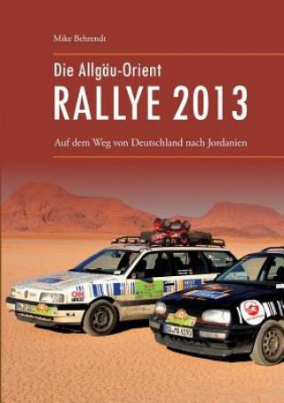 Die Allgau-Orient-Rallye 2013
