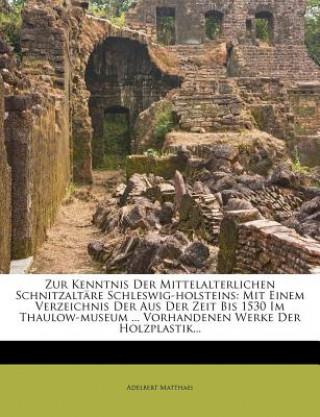 I. Zur Kenntnis der mittelalterlichen Schnitzaltäre Schleswig-Holsteins