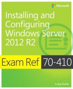 Exam Ref 70-410: Installing and Configuring Windows Server 2