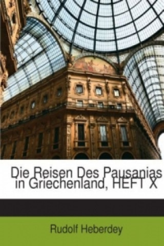 Die Reisen Des Pausanias in Griechenland, HEFT X