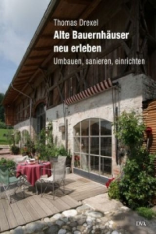 Alte Bauernhäuser neu erleben