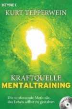 Kraftquelle Mentaltraining, m. Audio-CD