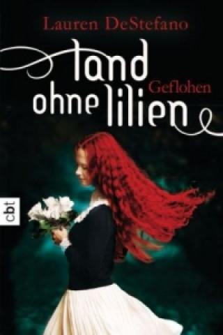 Land ohne Lilien - Geflohen