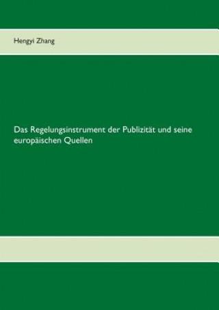Regelungsinstrument der Publizitat und seine europaischen Quellen