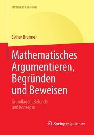 Mathematisches Argumentieren, Begr nden Und Beweisen